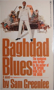 BAGHDAD BLUES: The Revolution that Brought Saddam Hussein to Power, by Sam Greenlee