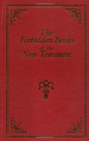 THE FORBIDDEN BOOKS OF THE NEW TESTAMENT, by Archbishop Wake (HARDCOVER)
