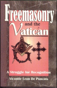 FREEMASONRY AND THE VATICAN: A Struggle for Recognition