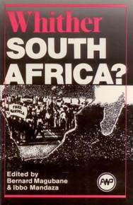 WHITHER SOUTH AFRICA? Edited by Bernard Magubane & Ibbo Mandaza (HARDCOVER)