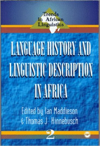 TRENDS IN AFRICAN LINGUISTICS: LANGUAGE HISTORY AND LINGUISTIC DESCRIPTION IN AFRICA #2 by IAN MADDIESON and THOMAS J. HINNEBUSCH
