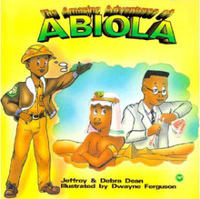 THE AMAZING ADVENTURES OF ABIOLA by DEBRA & JEFFREY DEAN and DWAYNE FERGUSON