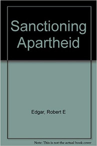 SANCTIONING APARTHEID by Robert R. Edgar