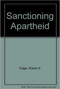 SANCTIONING APARTHEID by Robert R. Edgar