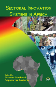 SECTORAL INNOVATION SYSTEMS IN AFRICA, Edited by Mammo Muchie & Angathevar Baskaran