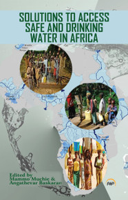 SOLUTIONS TO ACCESS SAFE AND DRINKING WATER, Edited by Mammo Muchie and Angathevar Baskaran