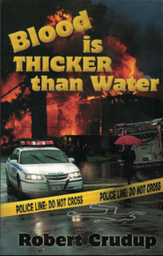 BLOOD IS THICKER THAN WATER by Robert Crudup