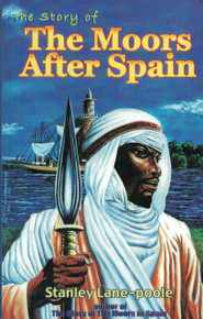 THE STORY OF THE MOORS IN SPAIN by Stanley Lane Poole