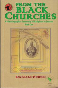 FROM THE BLACK CHURCHES by Ras E.S.P McPherson