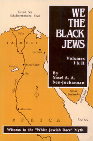 WE THE BLACK JEWS by Yosef A. A. ben-Jochanannan