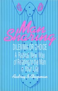 MAN SHARING: Dilemma or Choice by Audrey B. Chapman