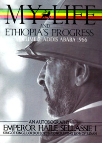 MY LIFE AND ETHIOPIA'S PROGRESS VOL 2: ADDIS ABABA 1966