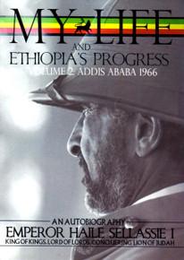 MY LIFE AND ETHIOPIA'S PROGRESS VOL 2: ADDIS ABABA 1966