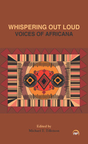 WHISPERING OUT LOUD:Voices of Africana  Edited by Michael T. Tillotson (HARDCOVER)