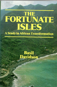 THE FORTUNATE ISLES: A Study in African Transformation, by Basil Davidson