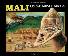 MALI: Crossroads of Africa, by