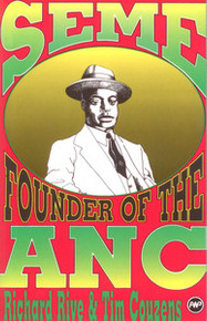 SEME: Founder of the ANC, by Richard Rive and Tim Couzens (HARDCOVER)