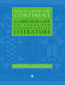 VOICES FROM THE CONTINENT: Vol. 3A, Curriculum Guide to Selected Southern African Literature, Edited by Sara Talis O'Brien and Renée Schatteman (Hardcover)