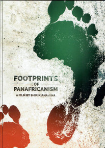 FOOTPRINTS  of Panafricanism, A Film by Shirkinana Aina (DVD)