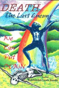 DEATH: The Last Enemy We Can Put Down by Melchizedek Lewis Hanabi
