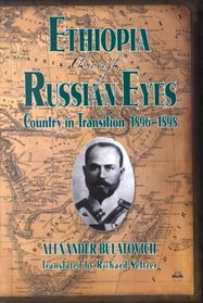 ETHIOPIA THROUGH RUSSIAN EYES: Country in Transition 1896-1898, by Alexander Bulatovich, Translated by Richard Seltzer(HARDCOVER)