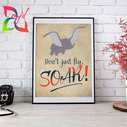 Don't just fly - SOAR! Dumbo, Inspirational print