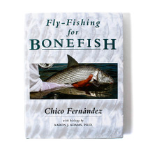 Fly Fishing For Bonefish by Chico Fernandez