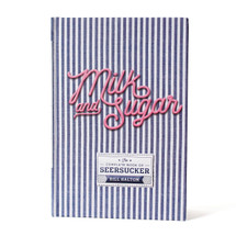 Milk & Sugar: The Complete Book of Seersucker