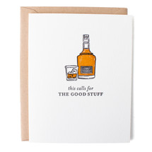This Calls for The Good Stuff Greeting Card