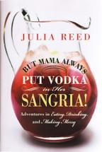 But Mama Always Put Vodka in Her Sangria!