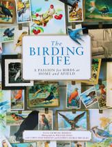 The Birding Life by Larry Sheehan, Carol Sheehan, and Kathryn Ge Precourt
