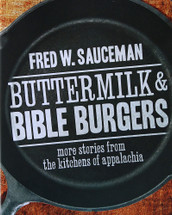 Buttermilk and Bible Burgers by Fred W. Sauceman