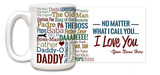 Personalized Dad, No Matter What I Call You Quote Mug