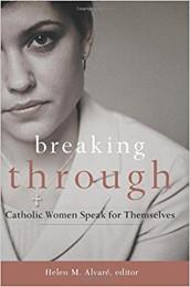 Breaking Through - Helen M. Alvaré