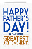 Greatest Achievement Father's Day Greeting Card