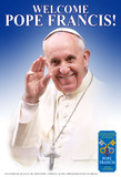 Welcome Pope Francis! Poster
