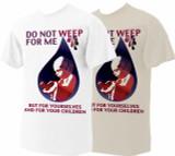 Do Not Weep T-Shirt