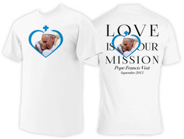 """Pope Francis """"Love is Our Mission"""" T-Shirt"""
