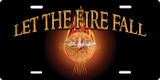 Let the Fire Fall (black) License Plate