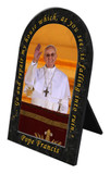 Pope Francis with Quote Arched Desk Plaque