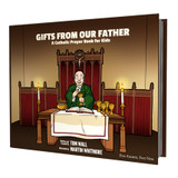 Gifts From Our Father - A Catholic Prayer Book for Kids