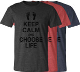 Keep Calm and Choose Life T-Shirt