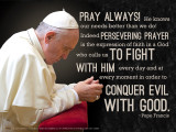 Pope Francis in Prayer Quote Poster