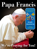 Papa Francis We're Praying for You! Poster