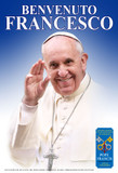 Italian Welcome Pope Francis Poster