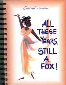 All These Years, Still A Fox Journal