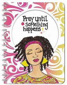 Pray Until Something Happens Journal (Large)