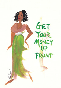 Get Your Money Up Front Magnet - Cidne Wallace