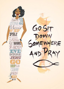 Go Sit Down Somewhere And Pray  Magnet--Cidne Wallace