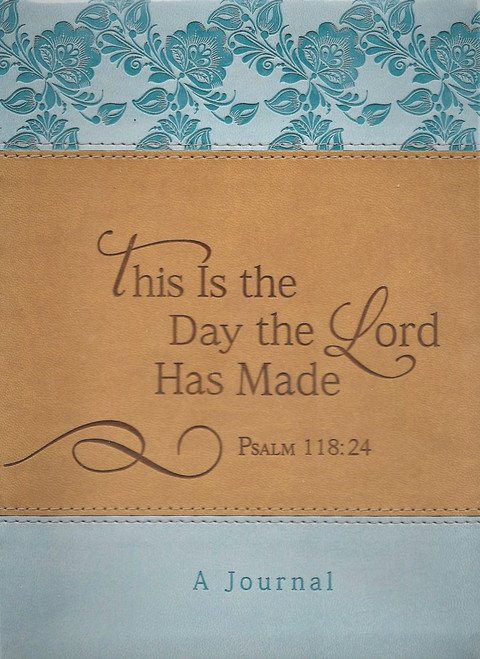 This is the Day the Lord has made - Psalm 118:24 Journal.
